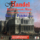 Handel: Royal Fireworks Music - Bach: Air - Pachelbel: Canon by Various Artists