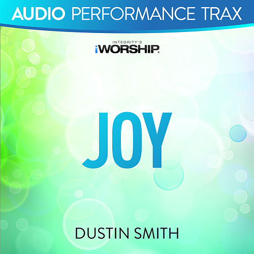 Joy (Audio Performance Trax) by Dustin Smith