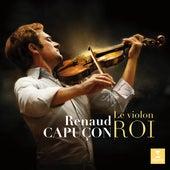 Le Violon Roi de Renaud Capuçon