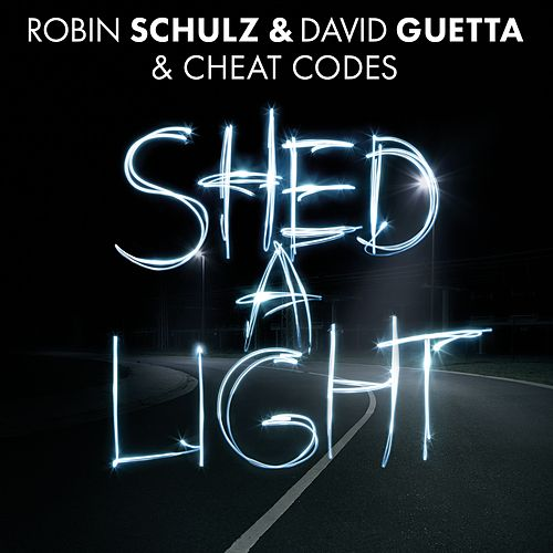 Shed A Light by Robin Schulz & David Guetta & Cheat Codes