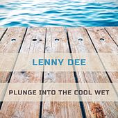 Plunge Into The Cool Wet by Lenny Dee