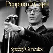 Speedy gonzales by Peppino Di Capri