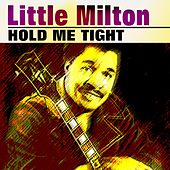 Hold Me Tight von Little Milton