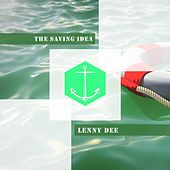 The Saving Idea by Lenny Dee