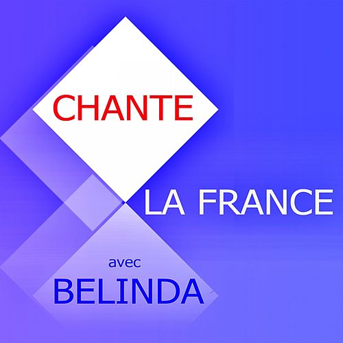 Chante La France by Belinda