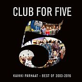 Kaikki parhaat - Best Of 2003 - 2016 von Club For Five