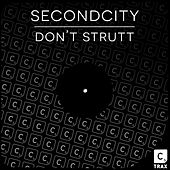 Don't Strutt de SecondCity