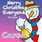 Merry Christmas Everyone!  Volume 2 (Christmas Carols) by Kidzone