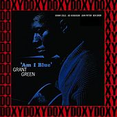 Am I Blue? (The Rudy Van Gelder Edition, Remastered, Doxy Collection) de Grant Green