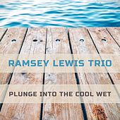 Plunge Into The Cool Wet by Ramsey Lewis