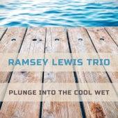Plunge Into The Cool Wet von Ramsey Lewis