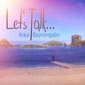 Let's Talk by Artur Bayramgalin
