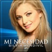 Mi Necesidad de Silvia Mendivil