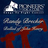 Pioneers for a Cure - Ballad of John Henry de Randy Brecker