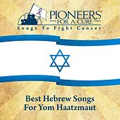 Pioneers for a Cure - Best Hebrew Songs for Yom Haatzmaut de Various Artists
