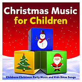 Christmas Music for Children - Childrens Christmas Party Music and Kids Xmas Songs de The Countdown Kids