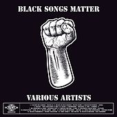 Black Songs Matter by Various Artists