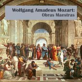 Wolfgang Amadeus Mozart: Obras Maestras by Various Artists