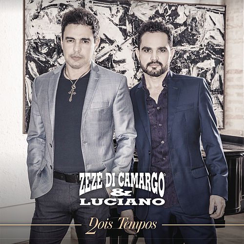 Dois Tempos de Zezé Di Camargo & Luciano