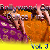 Bollywood On Dance Fire, Vol. 3 by Various Artists