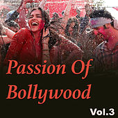 Passion Of Bollywood, Vol. 3 by Various Artists