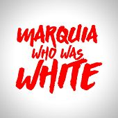 Marquia Who Was White by Julian Smith