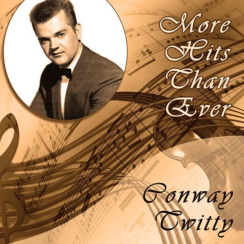 More Hits Than Ever by Conway Twitty