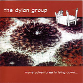 More Adventures In Lying Down by The Dylan Group