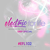 Electric For Life Episode 102 by Various Artists