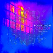 Rome by Night Chillout: The Best Selection by Various Artists