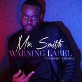 Warning Label (Acoustic Version) de Mr. Smith