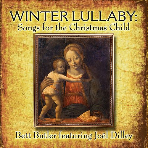 Winter Lullaby: Songs for the Christmas Child by Bett Butler