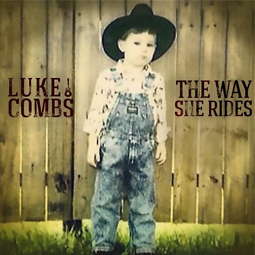 The Way She Rides by Luke Combs