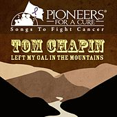 Pioneers for a Cure - Left My Gal in the Mountains de Tom Chapin