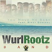 You Move Me Baby by Wurl Rootz Band