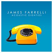 Acoustic Eighties de James Farrelli