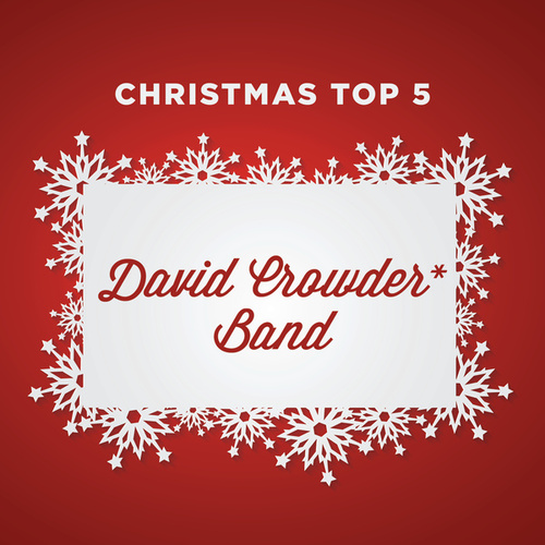 Christmas Top 5 by David Crowder Band
