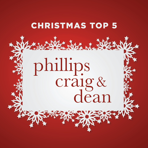 Christmas Top 5 by Phillips, Craig & Dean