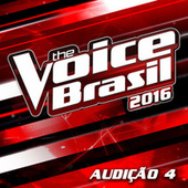 The Voice Brasil 2016 – Audição 4 de Various Artists