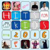 Hits For Kids 2016 by Various Artists