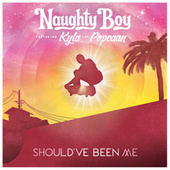 Should've Been Me by Naughty Boy