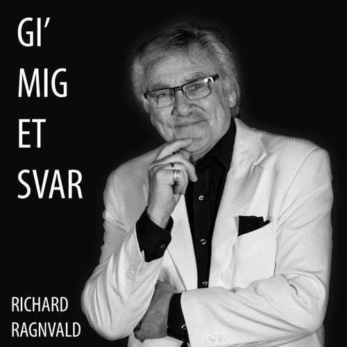 Gi' Mig Et Svar by Richard Ragnvald