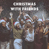 Christmas With Friends by Various Artists