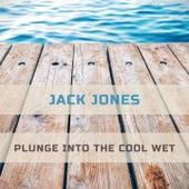 Plunge Into The Cool Wet de Jack Jones