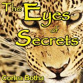 The Eyes of Secrets de Corlea Botha