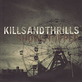 Showstopper by Kills and Thrills