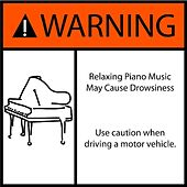 Use Caution When Driving a Motor Vehicle by Relaxing Piano Music May Cause Drowsiness