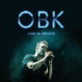 OBK Live in Mexico von OBK