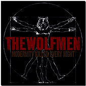 Modernity Killed Every Night von The Wolfmen