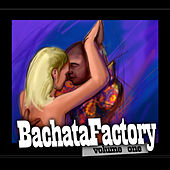 Bachata Factory Vol. 1 von Various Artists